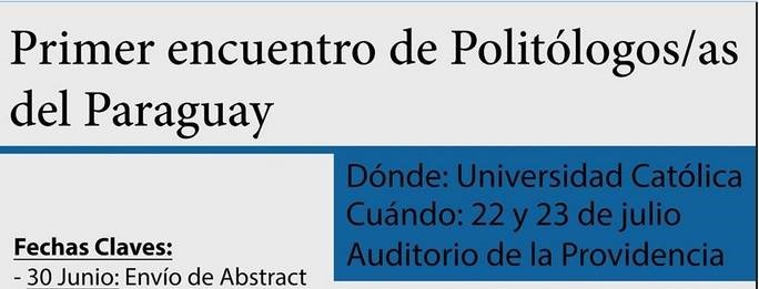 Convocatoria de resúmenes para el I Encuentro de Politólogos/as del Paraguay